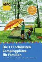 Reiseführer Die 111 schönsten Campingplätze für Familien